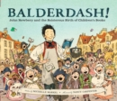 Balderdash! : John Newbery and the Boisterous Birth of Children's Books - eBook