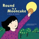 Round is a Mooncake : A Book of Shapes - eBook