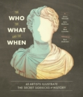 The Who, the What, and the When : 65 Artists Illustrate the Secret Sidekicks of History - eBook