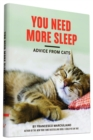 You Need More Sleep : Advice From Cats - Book