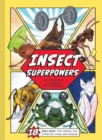 Insect Superpowers : 18 Real Bugs That Smash, Zap, Hypnotize, Sting, and Devour! - Book