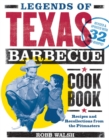 Legends of Texas Barbecue Cookbook : Recipes and Recollections from the Pitmasters - Book