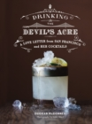 Drinking the Devil's Acre : A Love Letter from San Francisco and her Cocktails - eBook
