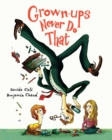 Grown-ups Never Do That - eBook