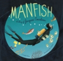 Manfish : A Story of Jacques Cousteau - Book