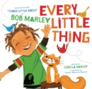 Every Little Thing : Based on the song 'Three Little Birds' by Bob Marley - Book