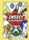 Insect Superpowers : 18 Powerful Bugs That Smash, Zap, Hypnotize, Sting, and Devour! - eBook