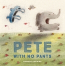 Pete With No Pants - Book