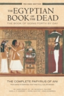 The Egyptian Book of the Dead : The Book of Going Forth by Day - Book