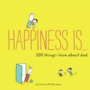 Happiness Is . . . 200 Things I Love About Dad - eBook
