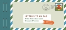 Letters to My Dad : Write Now. Read Later. Treasure Forever. - Book