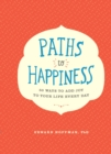 Paths to Happiness : 50 Ways to Add Joy to Your Life Every Day - eBook