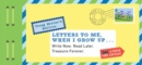 Letters to Me, When I Grow Up : Young Writer's Edition Write Now. Read Later. Treasure Forever. - Book