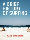 A Brief History of Surfing - Book