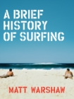 A Brief History of Surfing - eBook