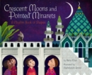 Crescent Moons and Pointed Minarets : A Muslim Book of Shapes - eBook