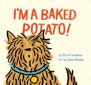 I'm a Baked Potato! - eBook