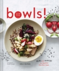 Bowls! : Recipes and Inspirations for Healthful One-Dish Meals - Book