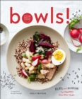 Bowls! : Recipes and Inspirations for Healthful One-Dish Meals - eBook
