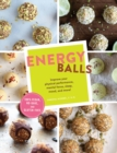 Energy Balls : Improve your physical performance, mental focus, sleep, mood, and more! - Book