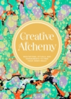 Creative Alchemy : Meditations, Rituals, and Experiments to Free Your Inner Magic - eBook