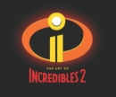 The Art of Incredibles 2 - Book