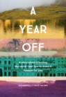 A Year Off : A story about traveling the world - and how to make it happen for you - eBook