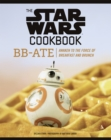 The Star Wars Cookbook: BB-Ate : Awaken to the Force of Breakfast and Brunch - eBook