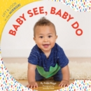Baby See, Baby Do : Lift & look in the mirror! - Book
