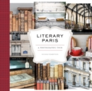 Literary Paris : A Photographic Tour - eBook