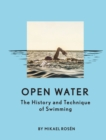 Open Water : The History and Technique of Swimming - Book