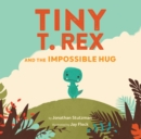 Tiny T. Rex and the Impossible Hug - Book