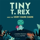 Tiny T. Rex and the Very Dark Dark - eBook