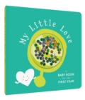 My Little Love : A Baby Book for the First Year - Book