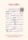 Dear Juliet : Letters from the Lovestruck and Lovelorn to Shakespeare's Juliet in Verona - eBook