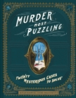Murder Most Puzzling : Twenty Mysterious Cases to Solve - eBook