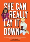 She Can Really Lay It Down : 50 Rebels, Rockers, and Musical Revolutionaries - eBook