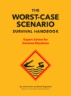 The Worst-Case Scenario Survival Handbook : Expert Advice for Extreme Situations - eBook