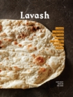Lavash : The bread that launched 1,000 meals, plus salads, stews, and other recipes from Armenia - Book
