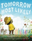 Tomorrow Most Likely - Book