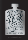 Flask : 40 Portable Cocktails to Drink Anywhere - Book
