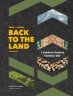 Farm + Land's Back to the Land : A Modern Guide to Outdoor Life - eBook