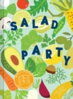 Salad Party : Mix and Match to Make 3,375 Fresh Creations - Book