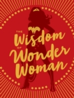 The Wisdom of Wonder Woman - eBook