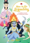 How to Be Legendary : A Goddess Journal for Finding Your Power - Book