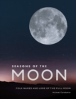 Seasons of the Moon : Folk Names and Lore of the Full Moon - eBook