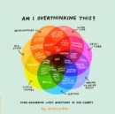 Am I Overthinking This? : Over-answering life's questions in 101 charts - eBook