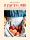 It Starts with Fruit : Simple Techniques and Delicious Recipes for Jams, Marmalades, and Preserves