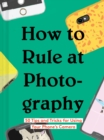 How to Rule at Photography - Book