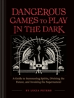 Dangerous Games to Play in the Dark - Book